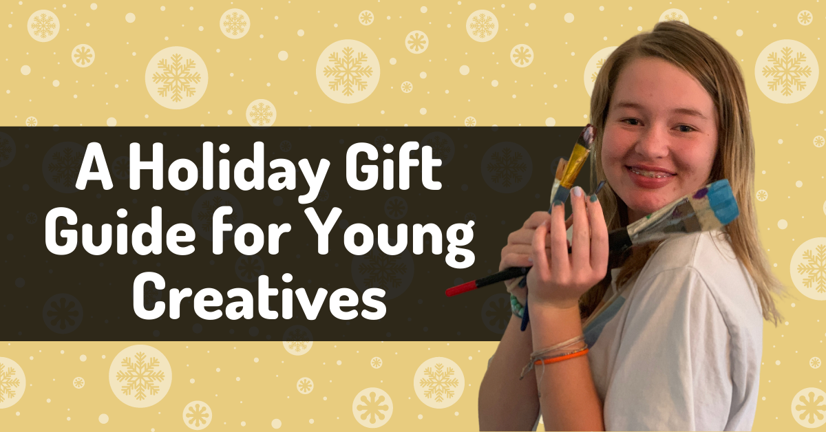 A Holiday Gift Guide for Young Creatives